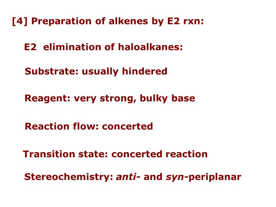 [4] Preparation of alkenes by E2 rxn:
